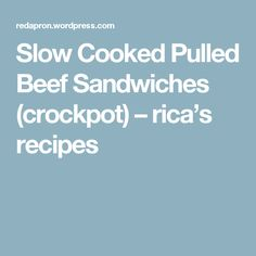 Slow Cooked Pulled Beef Sandwiches (crockpot) – rica's recipes Real Food Recipes, Cooking Recipes, Healthy Recipes, Healthy Meals, Crockpot Dishes, Crockpot Recipes, American Sandwich Recipes, Pizza Ball, Pulled Beef