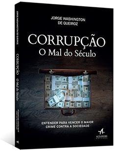 Corrupção. O Mal do Século. Entender Para Vencer o Maior ... https://www.amazon.com.br/dp/8550802913/ref=cm_sw_r_pi_dp_U_x_HtB-AbREA3HKD