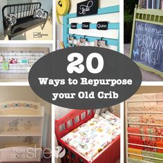 20 Ways to Reuse Your Old Crib