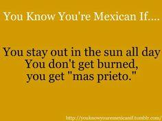 """You don't get burn, you get """"más prieto"""""""