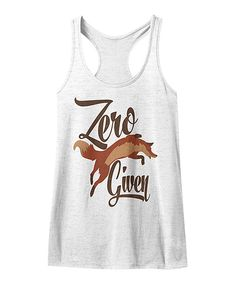 Look at this American Classics White 'Zero Fox Given' Racerback Tank on #zulily today!