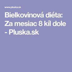 Bielkovinová diéta: Za mesiac 8 kíl dole - Pluska.sk