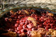 Sourdough Cobbler   We've enjoyed this tasty cobbler filled with low bush cranberries from the patch down the road, last years frozen rhubarb from the plants next to the driveway, frozen blackberries from the store for something a little different, frozen raspberries from last summer's harvest, and blueberries off the mountains lovingly picked and frozen by my mountain-climbing husband. Delicious!   GNOWFGLINS.com