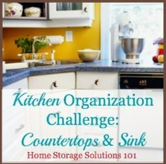 Step by step instructions for kitchen organization, including discussing zones {part of the 52 Week Organized Home Challenge on Home Storage Solutions 101}