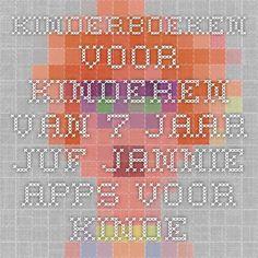 Kinderboeken voor kinderen van 7 jaar - Juf Jannie apps voor kinderen