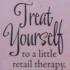 Retail therapy sayings are fun sayings that people think and say about retail. What better way than to have fun with shopping to release your stress. Now Quotes, Quotes To Live By, Funny Quotes, Diva Quotes, Motivational Memes, Beauty Quotes, Black Eyed Peas, Love To Shop, My Love