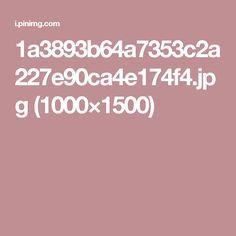 1a3893b64a7353c2a227e90ca4e174f4.jpg (1000×1500)
