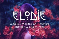 Elodie - Hand Made Art Nouveau Font by Franzi draws on @creativemarket