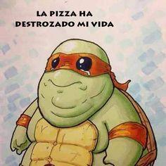La pizza ha destrozado mi vida