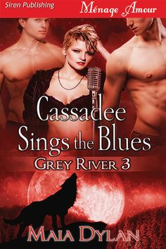 Cover for Cassadee sings the Blues, book three in my Grey River sereies