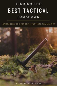Need a tactical tomahawk before you head out on your next outdoor adventure? Check out our favorites before you hit the trail!