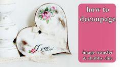 DECOUPAGE TUTORIAL - DIY photo transfer shabby chic heart -  Pentart transfer solution - YouTube