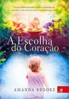 http://www.lerparadivertir.com/2014/08/a-escolha-do-coracao-amanda-brooke.html