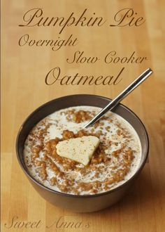 Pumpkin Pie Overnight Slow Cooker Oatmeal. So yummy and so easy - Great for Thanksgiving breakfast or, as much as he loves pumpkin and oatmeal, every morning!