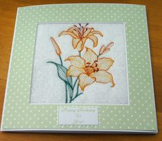 complete embroidered Birthday card Beautiful Delicate Orange Lilies.