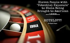 """11 People with """"Potential Exposure"""" to Ebola Being Brought to American....ummm..Hotels???   The Organic Prepper"""