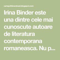 Irina Binder este una dintre cele mai cunoscute autoare de literatura contemporana romaneasca. Nu putem nega acest fapt, deoarece vanzarile ... Mai, Literatura, Insomnia