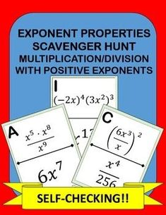 Exponent Properties Scavenger Hunt:  Practicing exponent properties made fun!This scavenger hunt includes 10 exponent property problems using only positive exponents.  They include multiplying like bases, simplifying a power to a power, and more complex problems that require multiple steps.