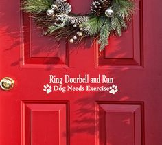 Ring Doorbell and Run Dog Needs Exercise decal, 13 x 2, No Solicitors, Beware of Dog, No soliciting, Front door decal sticker, funny paws
