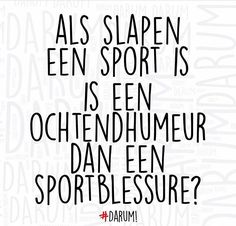 Humor quotes nederlands holland ideas The idea of sport is a procedure Funny Sports Quotes, Sport Quotes, Sports Humor, Me Quotes, Qoutes, Funny Quotes, Funny Memes, Humor Quotes, Sleep Quotes