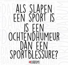 Als slapen een sport is is een ochtendhumeur dan een sportblessure? #Darum