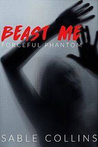 From Tera's Blog A Review of Beast Me: Forceful Phantom by Sable Collins