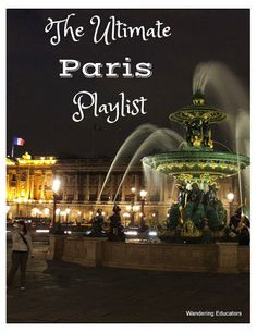 The Ultimate Paris Playlist - an API study abroad student collates her favorite Paris music, for riding the metro