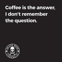 Death Wish Coffee.