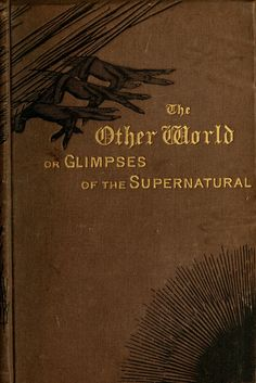 """Rev. Frederick George Lee, Vicar of All Saint's, Lambeth 1875 """"The Other World: or Glimpses of the Supernatural"""""""