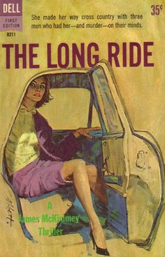 The Long Ride - James McKimmey - Dell First Edition - 1961 - cover art by Robert Abbett Vintage Book Covers, Comic Book Covers, Comic Books, Vintage Books, The Longest Ride, Estilo Pin Up, Pulp Fiction Book, Pulp Magazine, Magazine Covers