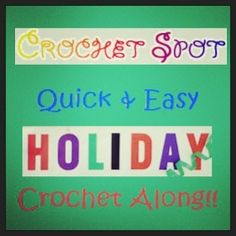 Crochet Spot » Blog Archive » The Quick and Easy Holiday Crochet Along! - Crochet Patterns, Tutorials and News (Not all patterns are free, but it's your choice)