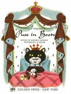 Puss In Boots, a Little Golden Book. Golden Press.Western Publishing 1952 ( 1971 printing ).    Illustrated by J. P. Miller.