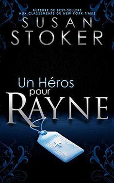Delta Force Heroes T1 : Un héros pour Rayne / Susan Stoker
