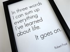 Art Print Typography Everything I've Learned in Life in 4 x 6 Robert Frost Quote