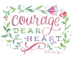 Courage Dear Heart  C.S. Lewis Quote  8 x 10 Art by Makewells
