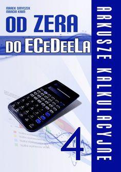 Od zera do ECeDeeLa - cz. 4 / Marek Smyczek i Marcin Kaim   W jaki sposób skutecznie opanować arkusze kalkulacyjne i przygotować się do egzaminu ECDL?