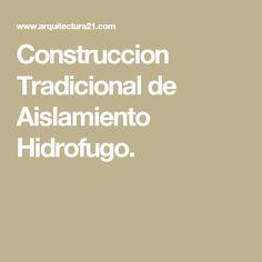 Construccion Tradicional de Aislamiento Hidrofugo.