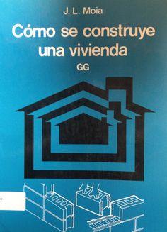 Cómo se construye una vivienda. 9a ed. México: Gustavo Gilli, 2001. ISBN: 968-6085-00-9 Disponible en la Biblioteca de Ingeniería y Ciencias Aplicadas. (Primer nivel EBLE)