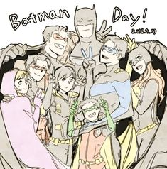 Bat Family (Batman day is May 1st)