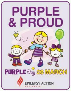Purple & Proud Purple Day 25 March Graphic Epilepsy Action, Purple Day, 26 March, Epilepsy Awareness, Brain Tumor, Seizures, All Things Purple, The Help, Fun