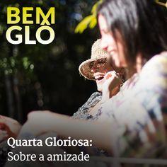 Hoje Gloria fala sobre amizade, convivência e família. Vem com a gente e confira mais uma Quarta Gloriosa, vem! :D #bemglo #quartagloriosa #amizade