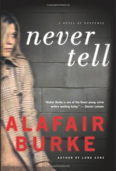Never Tell: A Novel of Suspense.  #4 in the Hatcher series