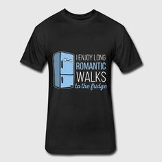 Fridge -I enjoy long romantic walks. To the fridge Men's Premium T-Shirt Types Of Printing, Viscose Fabric, Funny Tees, Walks, Romantic, Raven, Sleeves, Mens Tops, T Shirt