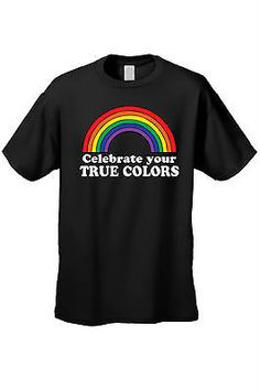 Unisex T-Shirt Celebrate Your True Colors Lgbt GAY Lesbian Rainbow Flag Pride