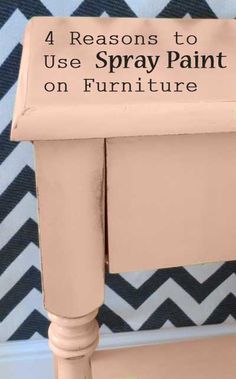 4 Reasons to Use Spray Paint on Furniture