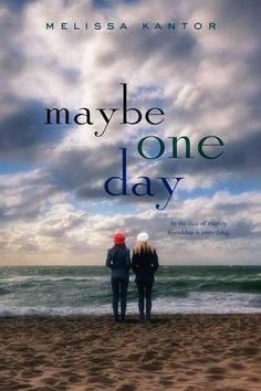 Review: Maybe One Day by Melissa Kantor