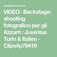 VIDEO › Backstage: shooting fotografico per gli Azzurri : Juventus Turin & Italien - Clips#p78419