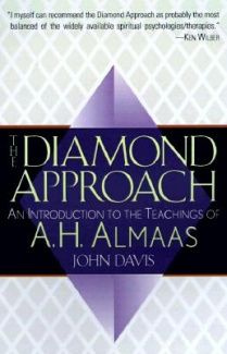 The Diamond Approach: An Introduction to the Teachings of A. H. Almaas By John Davis