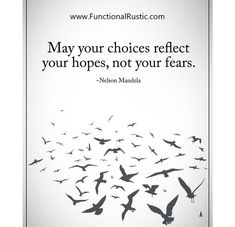 May your choices reflect your hopes, not your fears. www.FunctionalRustic.com #quote #quoteoftheday #motivation #inspiration #diy #functionalrustic #homestead #rustic #pallet #pallets #rustic #handmade #craft #tutorial #michigan #puremichigan #storage #repurpose #recycle #decor #country #duck #muscovy #barn #strongwoman #success #goals #dryden #salvagedwood #livingedge #smallbusiness #smallbusinessowner #puremichigan #yogi #yoga