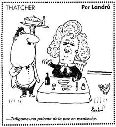 Margaret Thatcher según Landrú. -Tráigame una paloma de la paz en escabeche. Publicado en el diario Clarín, 1982.